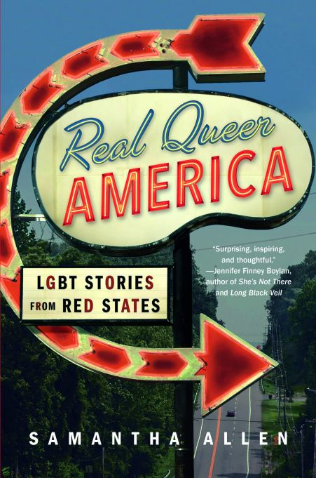 'Real Queer America: LGBT Stories from Red States' by Samantha Allen