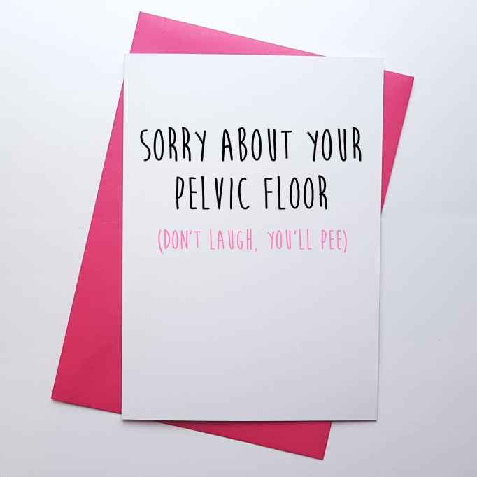 """""""Sorry About Your Pelvic Floor"""" Mother's Day card"""