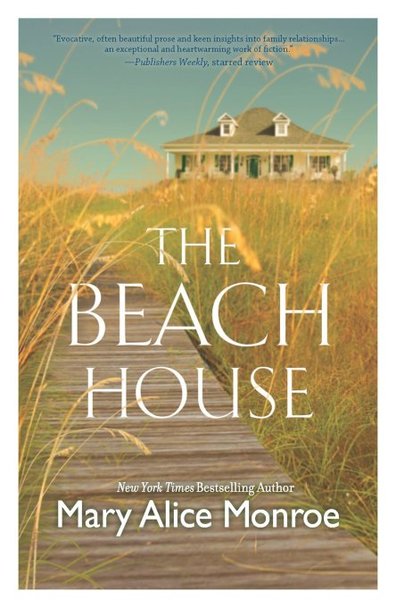 'The Beach House' by Mary Alice Monroe.