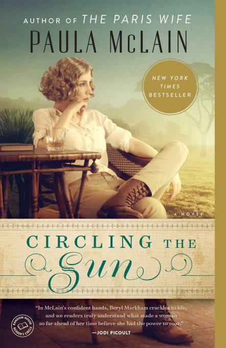 'Circling the Sun' by Paula McLain (2015).