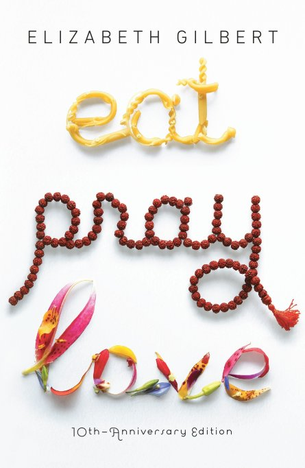 'Eat, Pray, Love' by Elizabeth Gilbert (2006).
