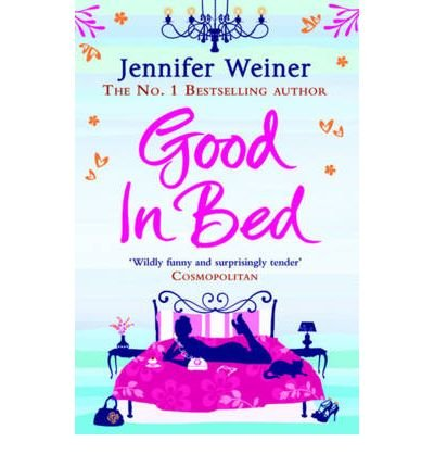 'Good in Bed' by Jennifer Weiner (2001).