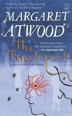 'The Penelopiad' by Margaret Atwood (2005).