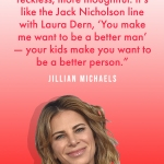Powerful Quotes About Motherhood From Our Favorite Celebrity Moms: Jillian Michaels