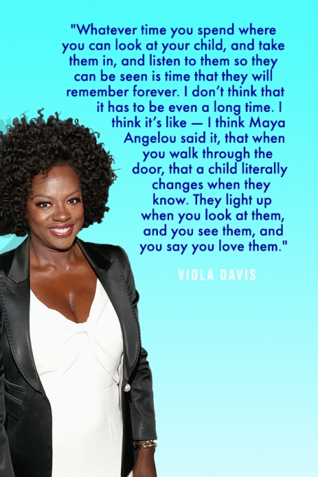 Powerful Quotes About Motherhood From Our Favorite Celebrity Moms: Viola Davis