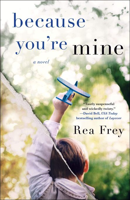 'Because You're Mine' by Rea Frey