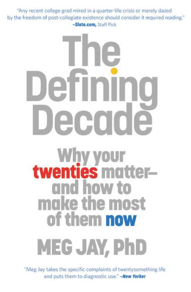 """Best Beach Reads: """"The Defining Decade: Why Your Twenties Matter And How to Make the Most of Them Now"""" by Meg Jay, PhD"""
