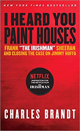 'I Heard You Paint Houses' by Charles Brandt