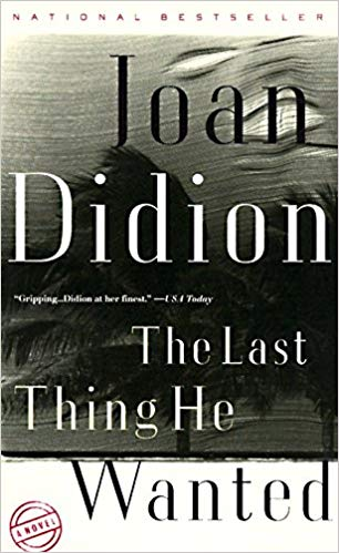 'The Last Thing He Wanted' by Joan Didion