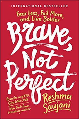 'Brave, Not Perfect' by Reshma Saujani