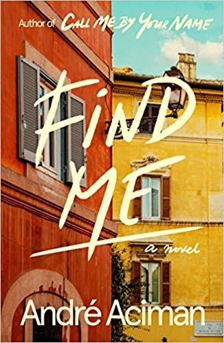 'Find Me' by André Aciman