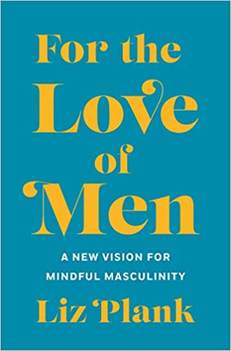 'For The Love Of Men' by Liz Plank
