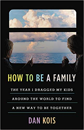 'How To Be A Family' by Dan Kois