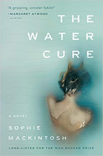 'The Water Cure' by Sophie Mackintosh