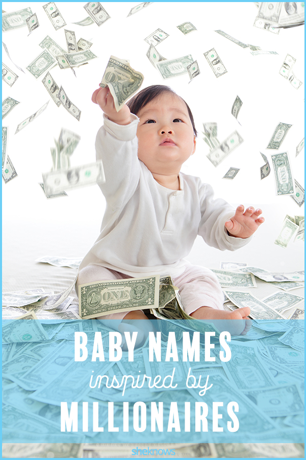 baby names inspired by millionaires and billionaires