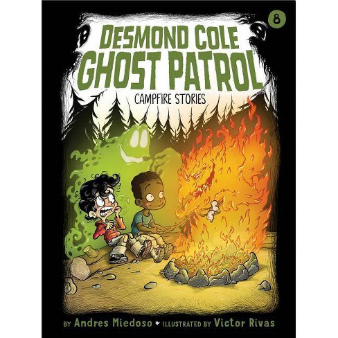 Desmond Cole Ghost Patrol Campfire Stories