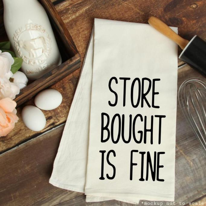 'Store bought is fine' kitchen towel TwoBravoCo/Etsy
