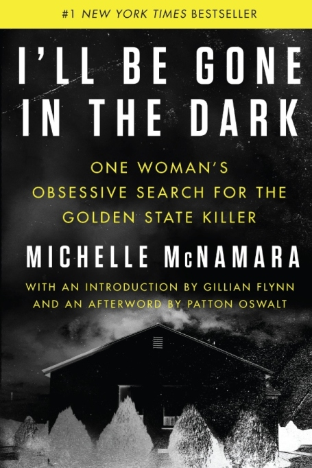 'I'll Be Gone in the Dark: One Woman's Obsessive Search for the Golden State Killer'.