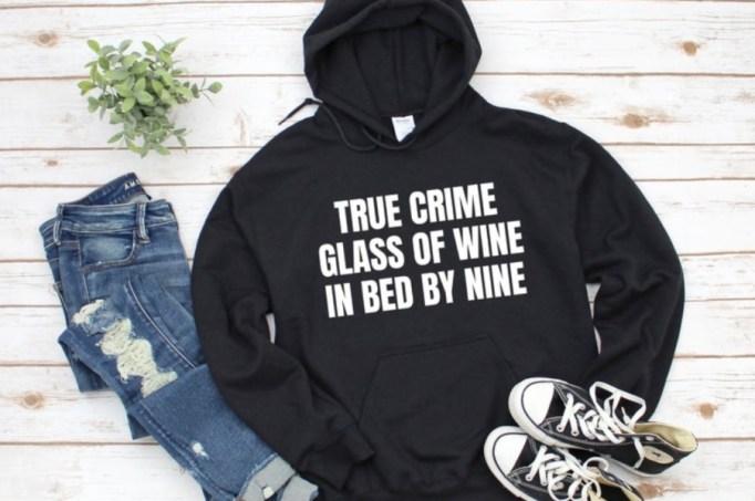 'True Crime Glass of Wine' Sweatshirt.