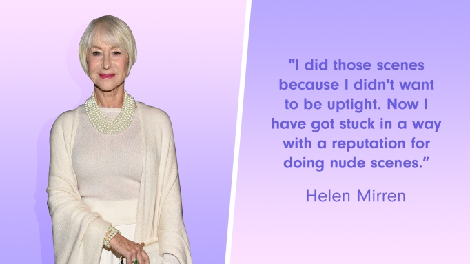 Helen Mirren says she was pressured to take her clothes off throughout her career