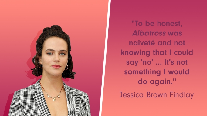Jessica Brown Findlay was pressured to take her clothes off in 'Albatross'