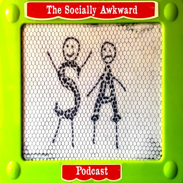 Socially Awkward Podcast.