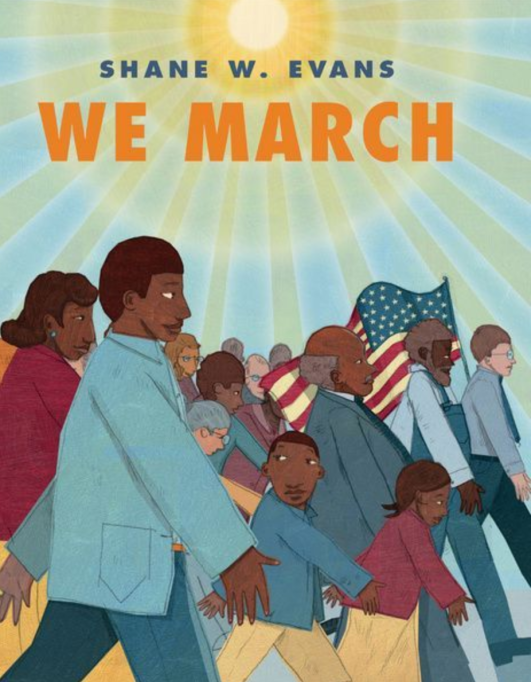 The Best Books to Read With Your Kids in Honor of MLK Day: We March