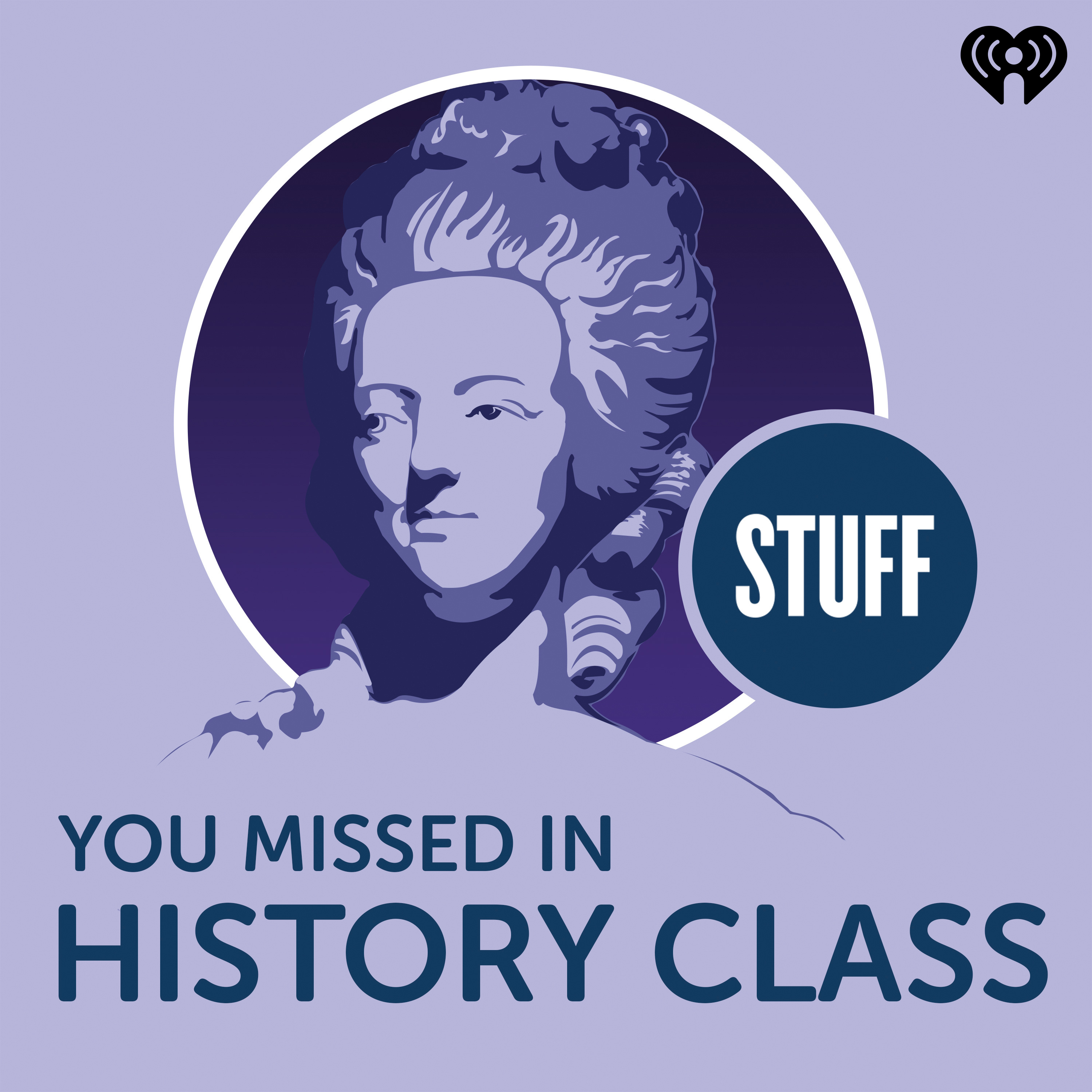 Stuff You Missed in History Class.