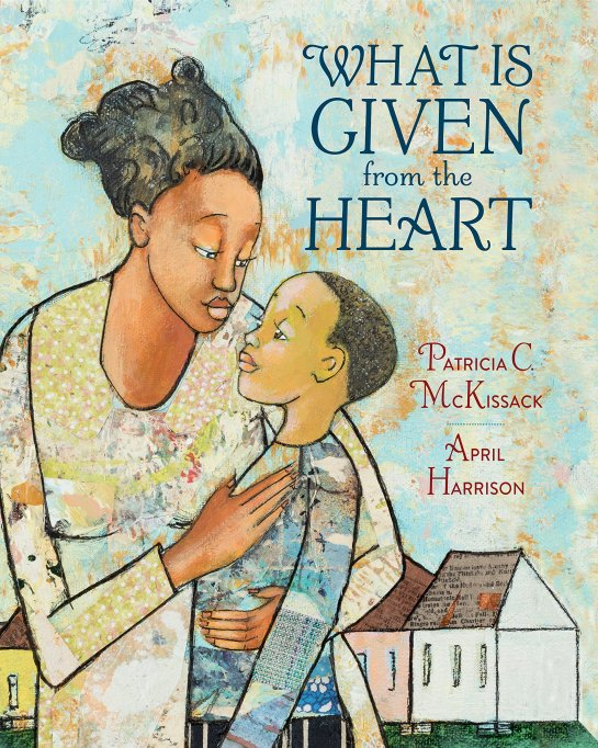 Children's Book Awards 2020 'What Is Given from the Heart,' by Patricia C. McKissack