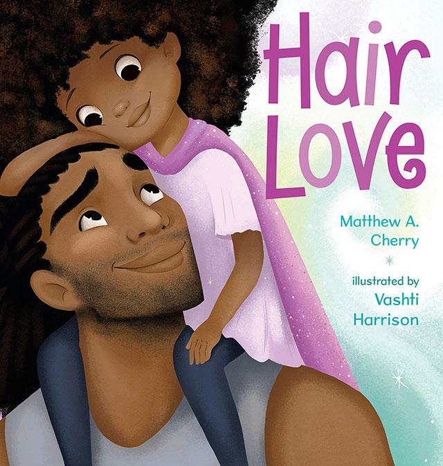 Hair Love by Matthew Cherry and Vashti Harrison