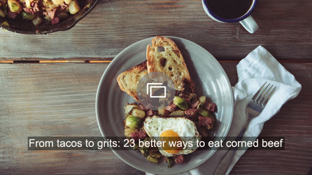 From tacos to grits: 23 better ways to eat corned beef: Corned beef recipes