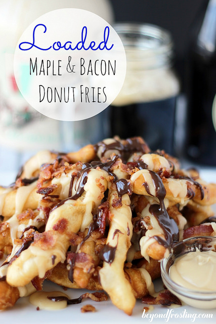 Loaded maple bacon donut fries
