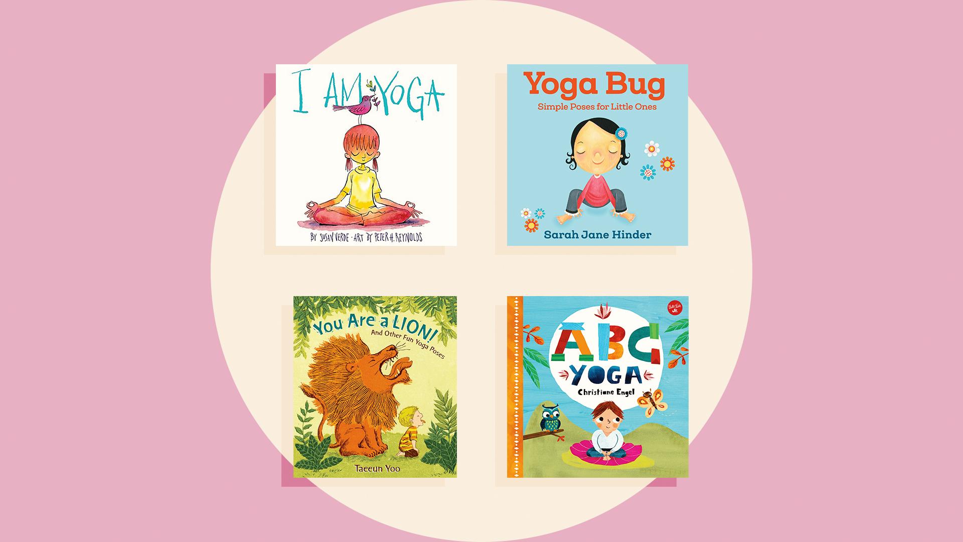 The Best Yoga Books For Kids Yoga Mindfulness Children S Books Sheknows