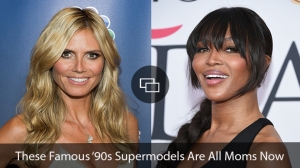 Heidi Klum Naomi Campbell Caption reading Famous '90s Supermodels Who Are Moms Now