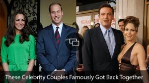 """Kate Middleton Prince William Ben Affleck Jennifer Lopez """"Celebrity Couples Who Got Back Together"""""""