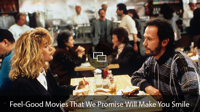 'When Harry Met Sally' Feel-Good Movies We Promise Will Make You Smile'