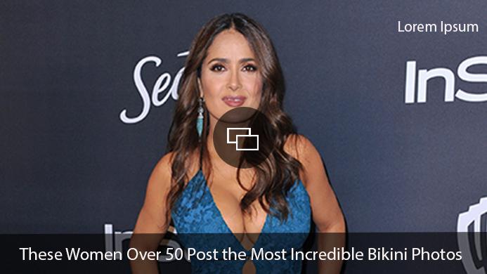 Salma Hayek Women Over 50 Who Post the Most Incredible Bikini Photos